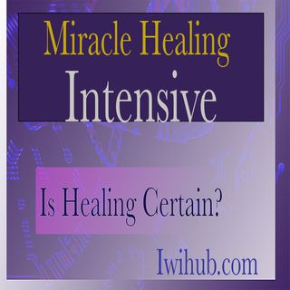 Is healing certain? Miracles Healing Intensive class with Wim