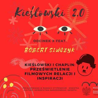 Podcast Kieślowski 2.0, odc. 10 - Robert Siwczyk