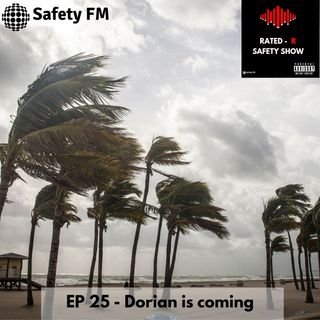 EP 25 - Dorian is coming