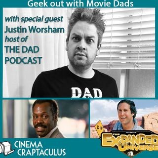 """Presents Expanded Universe 16: """"Movie Dads: The Good and the Probably Not So Good!"""""""