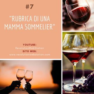 """#7 SERENA VALENTINO - """"RUBRICA DI UNA MAMMA SOMMELIER"""""""