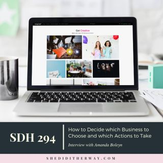 SDH 294: How to Decide which Business to Choose and which Actions to Take