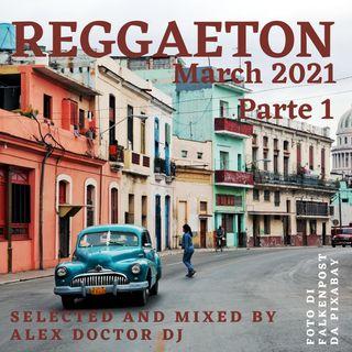 #99 - Reggaeton - March 2021 - Parte 1