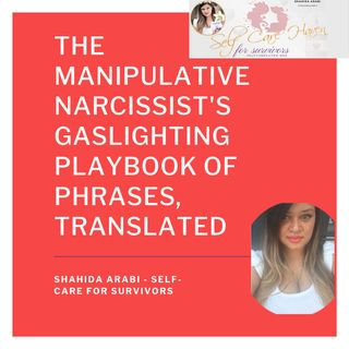 The Manipulative Narcissist's Gaslighting Playbook: Translations of What They Say and What They REALLY Mean