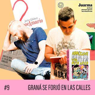 La Tarasca - Graná se forjó en las calles: Juarma + Javier Gilabert (#9)