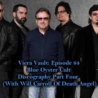 Episode 84: Blue Öyster Cult Discography Part Four (With Will Carroll Of Death Angel)