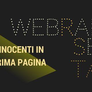 WEBRADIOSERA TALK - INNOCENTI IN PRIMA PAGINA