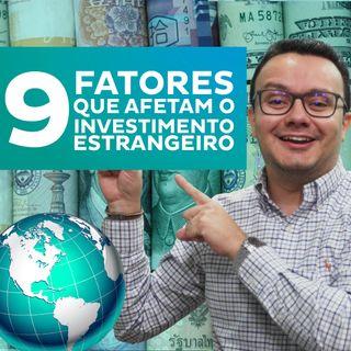 9 fatores que afetam o Investimento Estrangeiro Direto (IED)