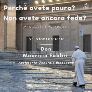 Perché avete paura? #5 - Don Maurizio Fabbri