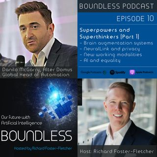 EP10: Danilo McGarry: Superpowers and Superthinkers (Part 1)