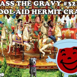 Pass The Gravy #321: Kool-Aid Hermit Crab
