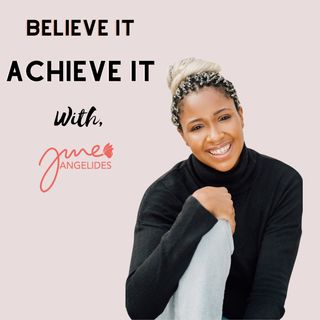 Believe It, Achieve It with June Angelides : Nush Cope