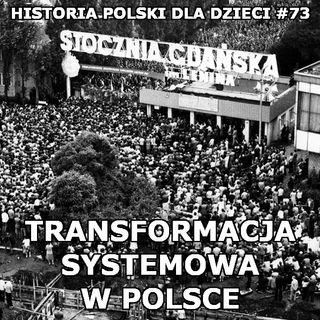 73 - Transformacja systemowa cz. 1