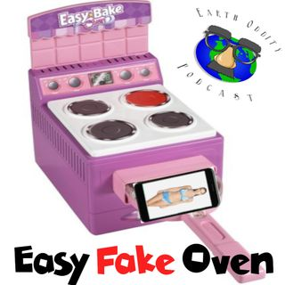 Earth Oddity 75: Easy Fake Oven