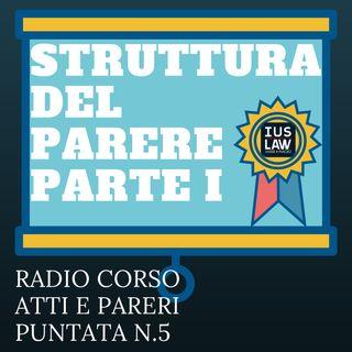 Radio Corso Atti e Pareri - ep. n.5 - La Struttura del Parere - Parte I