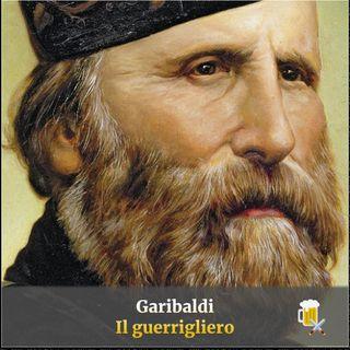 Garibaldi al bancone - Il guerrigliero