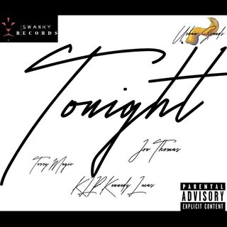 """Tonight"" Remix-Joe,Terry Magic Ft K.L.P Kennedy Lucas"