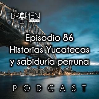 086 - Bropien - Historias Yucatecas y sabiduría perruna