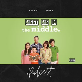 Velvet Vibez Podcast Ep. 119 Meet Me In The Middle