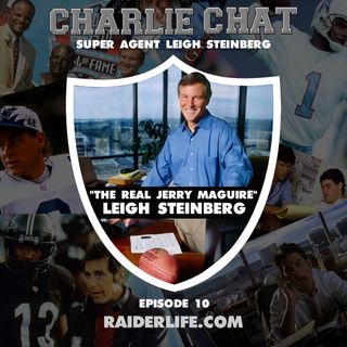 Raiders Life Podcast - Leigh Steinberg Super Agent Special Guest