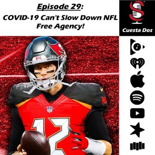 29. Cuesta Dos: COVID-19 Can't Slow Down NFL Free Agency!