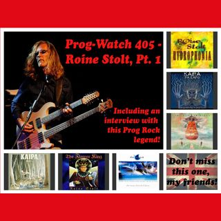 Prog-Watch 405 - Roine Stolt, Pt. 1