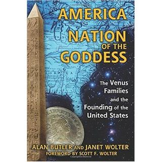 Alan Butler & Janet Wolter: America, Nation of the Goddess