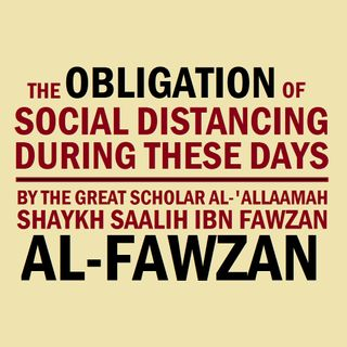 The Obligation of Social Distancing During These Days