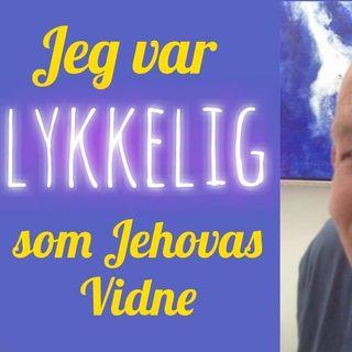 #70 Jeg var lykkelig som Jehovas Vidne. Samtale med tidligere ældste Peter Merlung