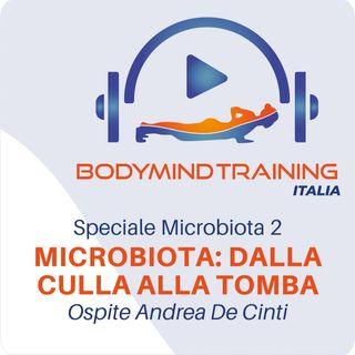 Microbiota: dalla Culla alla Tomba | Ospite Andrea De Cinti | Speciale Microbiota 2