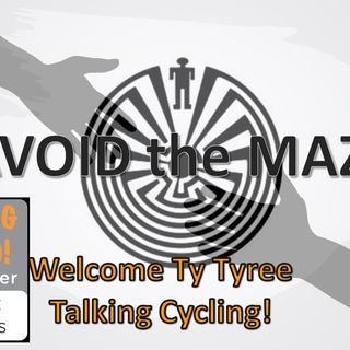 Avoid the Maze with guest Ty Tyree_Cycling 9_28_21