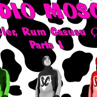 Radio Mosche - Puntata 7: Sinekler, Rum Casusu Çıktı (Parte 1)