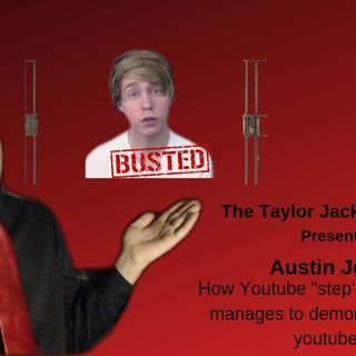 The Taylor Jackson Show: Austin Jones and How Youtube Step's up But Still Censor Small Youtubers