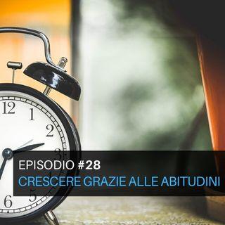 Episodio#28 - Crescere grazie alle abitudini