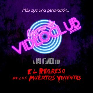 Carne de Videoclub - Episodio 121.5 - El Regreso de los Muertos Vivientes (1985)