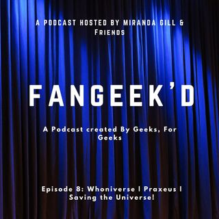 Episode 8: Whoniverse | Praxeus | Saving the Universe!