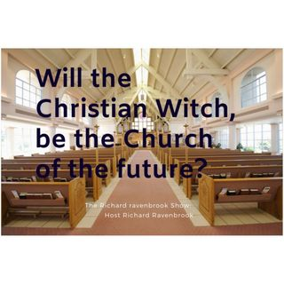 Will the Christian Witch be the church of the future?