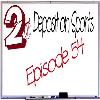 Two-Cent Deposit on Sports - Episode 54
