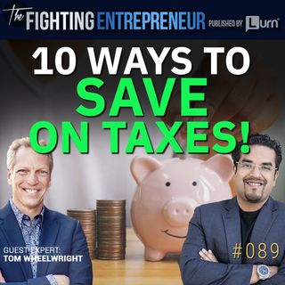 10 Ways For Entrepreneurs To AVOID Paying Taxes- Feat. Tom Wheelwright