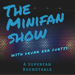 Minifan Show Week In Review - 1-24-20