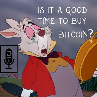 Episode 26: Is It a Good Time to Buy Bitcoin?