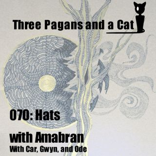 Episode 070: Hats (with Amabran)