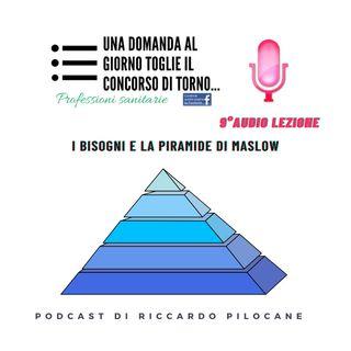 9° audio lezione I bisogni e la piramide di Maslow