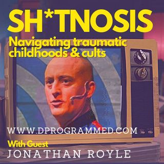 Sh*tnosis: Navigating Childhood Trauma & Cults with Hypnotist Jonathan Royle