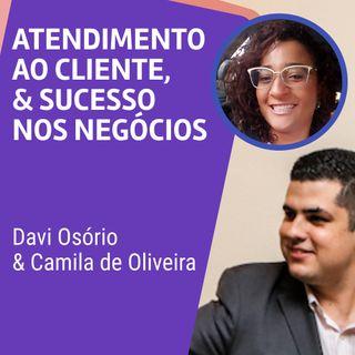 #AE003 | Atendimento ao Cliente & Sucesso nos Negócios | c/ Camila de Oliveira