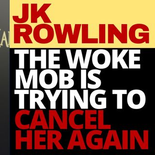 JK ROWLING IS NOT WOKE ENOUGH FOR THE LEFT