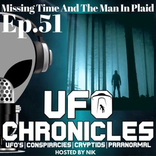 Ep.51 Missing Time And The Man In Plaid
