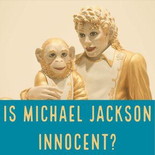 Is Michael Jackson Innocent?