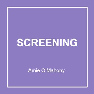 Screening with Amie O'Mahony E22