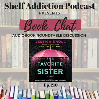 210: The Favorite Sister, By Jessica Knoll (Audiobook) | Book Chat